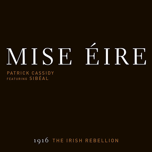 Mise Éire by Patrick Cassidy