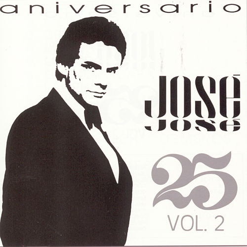 Aniversario 25 Anos Vol. 2 by Jose Jose