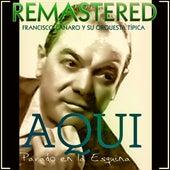 Aquí parado en la esquina by Francisco Canaro Y Su Orquesta Típica