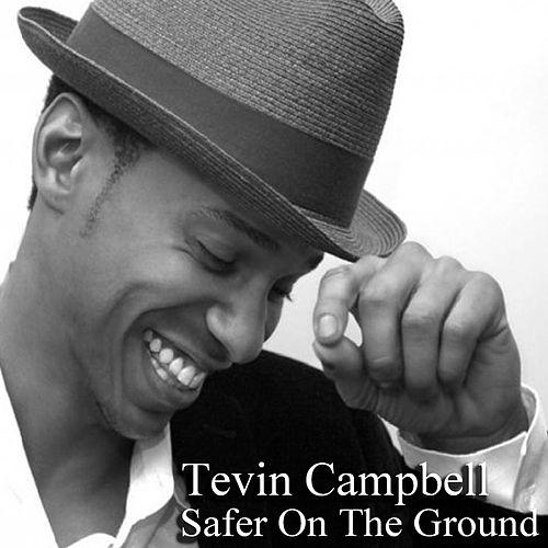 Safer on the Ground by Tevin Campbell