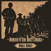 Single Barrel by Hunter and the Dirty Jacks