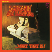 What That Is! by Screamin' Jay Hawkins