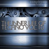 The Inner Life of Techno, Vol. 10 by Various Artists