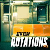 New York Rotations, Vol. 1 by Various Artists