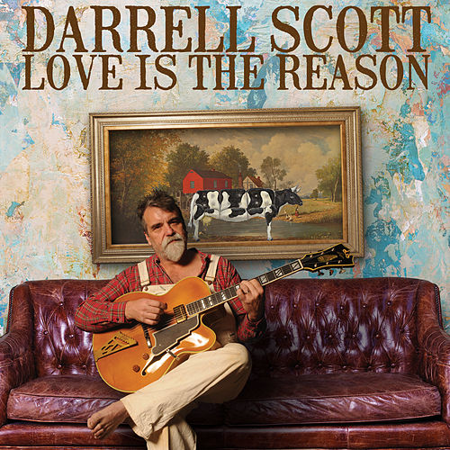 Love Is the Reason by Darrell Scott