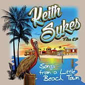 Songs from a Little Beach Town by Keith Sykes