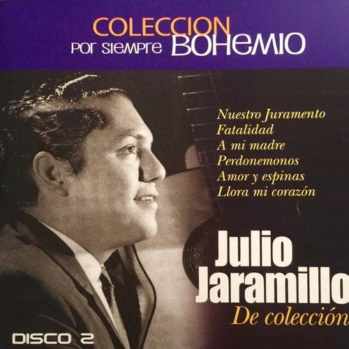 Colección por Siempre Bohemio, Vol. 2 by Julio Jaramillo