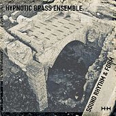Sound Rhythm & Form by Hypnotic Brass Ensemble