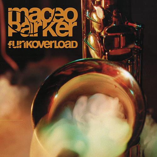 Funk Overload by Maceo Parker