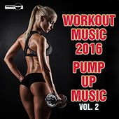 Workout Music 2016: Pump Up Music, Vol. 2 - EP by Various Artists