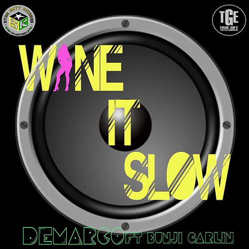 Wine It Slow (feat. Bunji Garlin) by Demarco