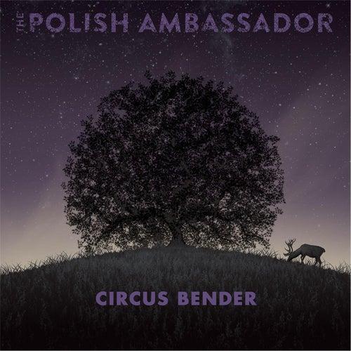 Circus Bender by The Polish Ambassador