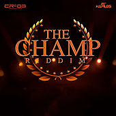 The Champ Riddim by Various Artists