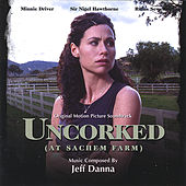 Uncorked Motion Picture Soundtrack by Jeff Danna
