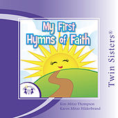 Twin Sisters: My First Hymns of Faith by Kim Mitzo Thompson