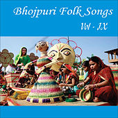 Bhojpuri Folk Songs, Vol. 9 by Various Artists