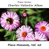 Charles-Valentin Alkan: Piano Moments, Vol. 10 by James Wright Webber