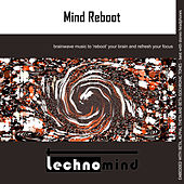 Mind Reboot by Techno Mind