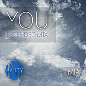 You (Extended Mix) by Mia