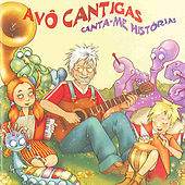 Canta-Me Histórias by Avô Cantigas