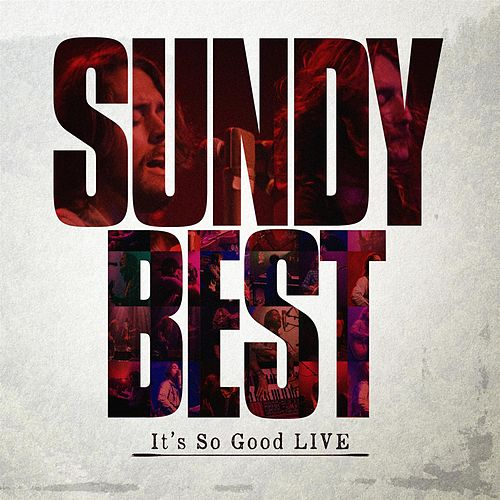 It's So Good LIVE by Sundy Best