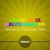 Canciones de Dibujos Infantiles (Colección de Música para Niños) (Volumen 5) by Various Artists