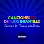 Canciones de Dibujos Infantiles (Colección de Música para Niños) (Volumen 3) by Various Artists
