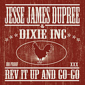 Rev It Up And Go-Go by Jesse James Dupree