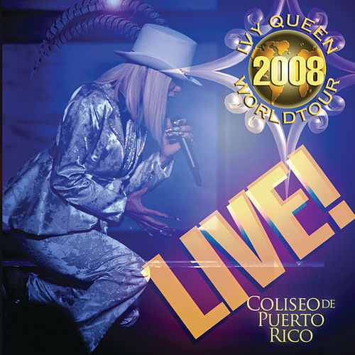 Ivy Queen 2008 World Tour Live! by Ivy Queen