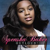 Outloud! by Spensha Baker