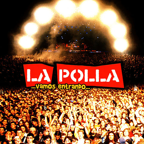 ...Vamos Entrando... by La Polla (La Polla Records)