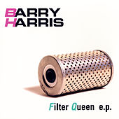 Filter Queen EP by Barry Harris