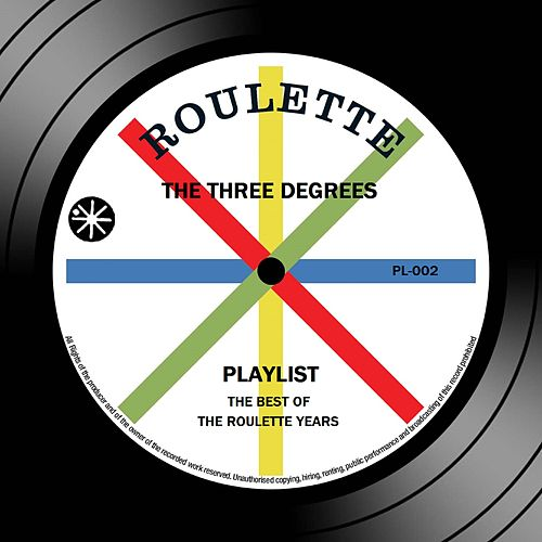 Playlist: The Best Of The Roulette Years by The Three Degrees