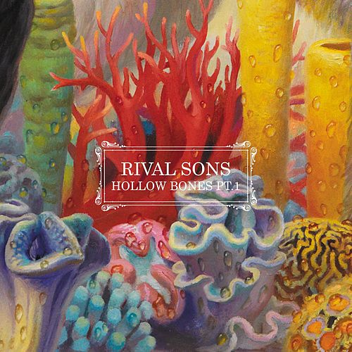 Hollow Bones Pt. 1 by Rival Sons