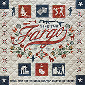 Fargo Year 2 (Songs from the Original MGM / FXP Television Series) von Various Artists
