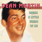 Dream a Little Dream of Me von Dean Martin