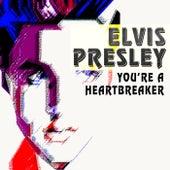 You're a Heartbreaker von Elvis Presley