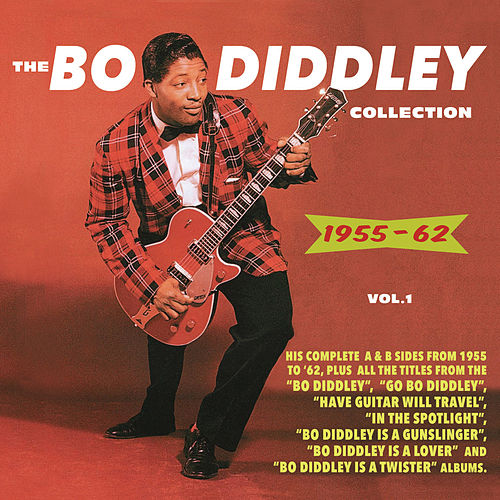 The Bo Diddley Collection 1955-62, Vol. 1 by Bo Diddley