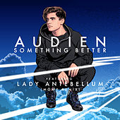 Something Better (Mowe Remix) von Audien