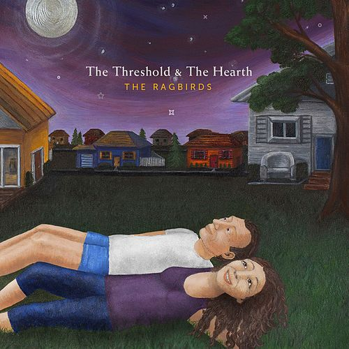 The Threshold & The Hearth by The Ragbirds