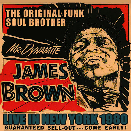 The Original Funk Soul Brother - Live In New York 1980 by James Brown