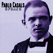 Pablo Casals Speaks by Pablo Casals