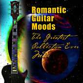 Romantic Guitar Moods - The Greatest Collection Ever Made by The Romantic Guitar Ensemble