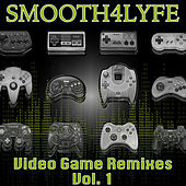 Video Game Remixes Vol. 1 von Smooth4lyfe