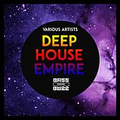 Deep House Empire by Various Artists