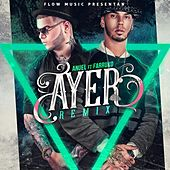 Ayer (Remix) [feat. Anuel Aa & Farruko] by DJ Nelson