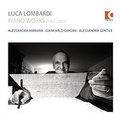Luca Lombardi: Piano Works (1963-2003) by Various Artists