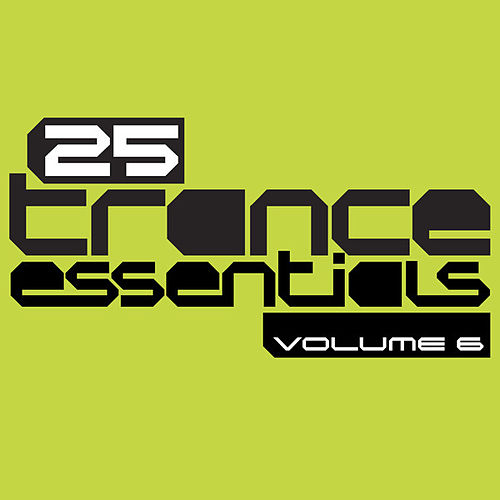 25 Trance Essentials, Vol. 6 by Various Artists