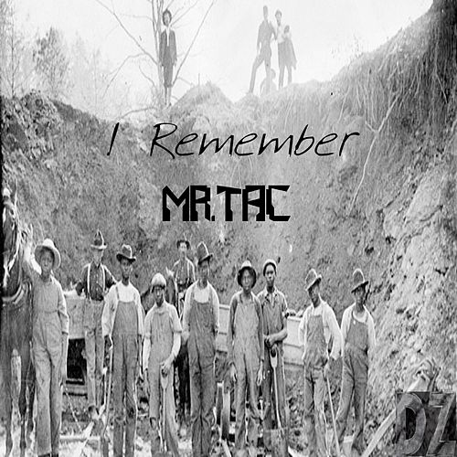 I Remember by Mr. Tac