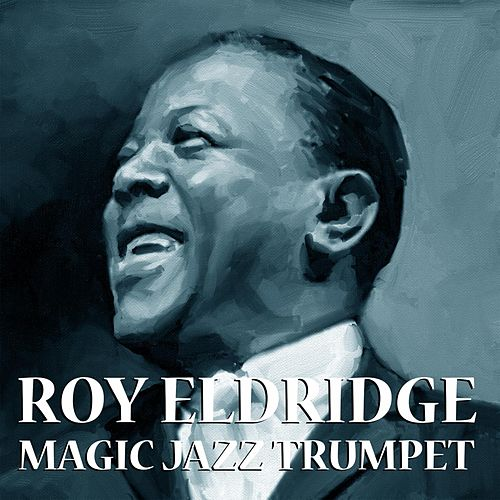 Magic Jazz Trumpet by Roy Eldridge